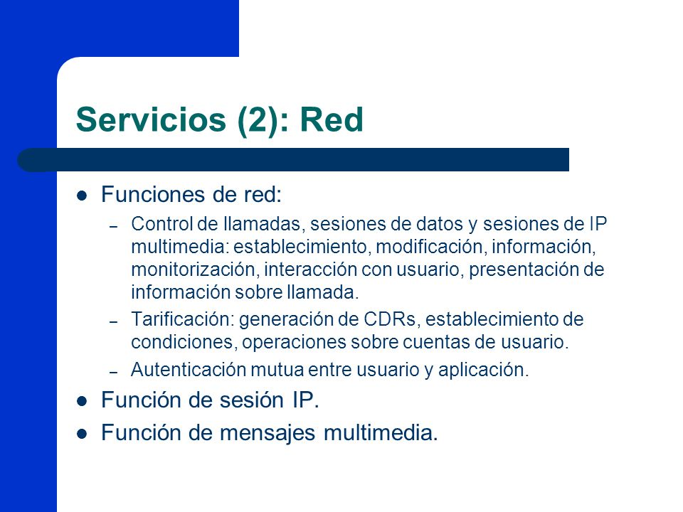 Servicios (2): Red Funciones de red: Función de sesión IP.