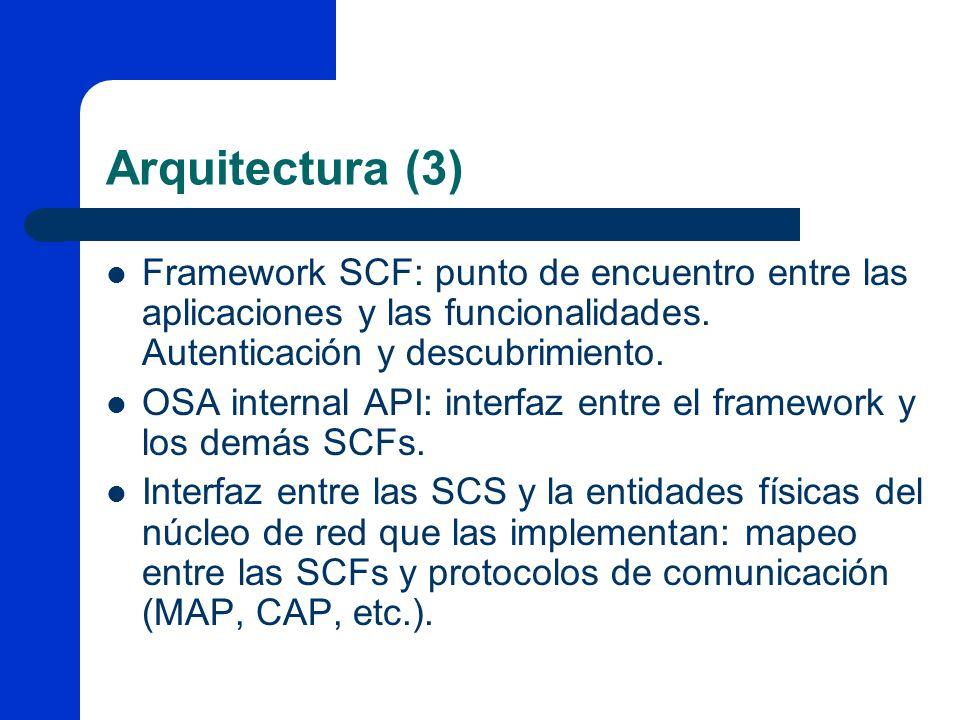 Arquitectura (3) Framework SCF: punto de encuentro entre las aplicaciones y las funcionalidades. Autenticación y descubrimiento.
