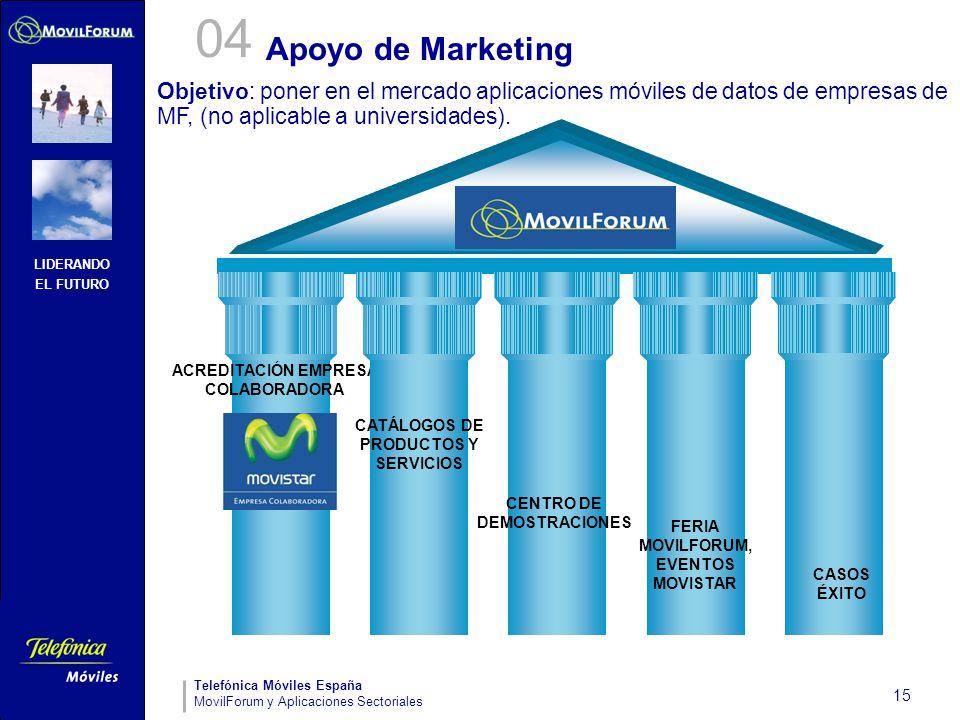 04 Apoyo de Marketing. Objetivo: poner en el mercado aplicaciones móviles de datos de empresas de.