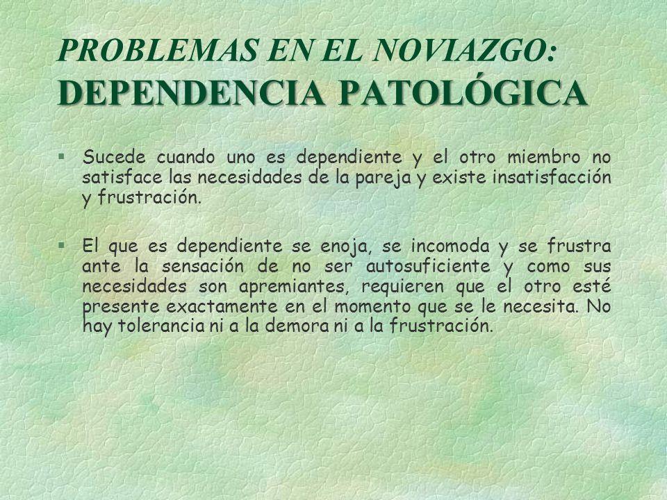 PROBLEMAS EN EL NOVIAZGO: DEPENDENCIA PATOLÓGICA