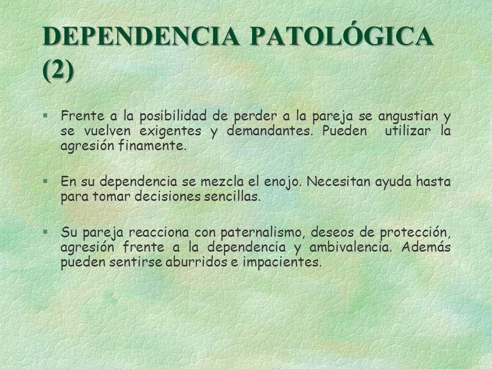 DEPENDENCIA PATOLÓGICA (2)