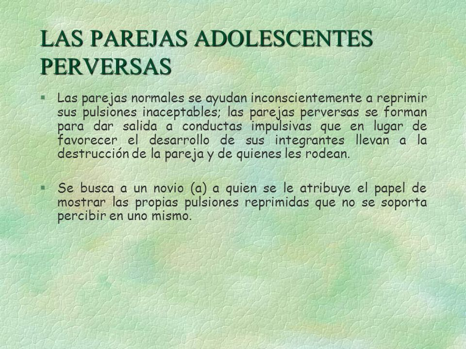 LAS PAREJAS ADOLESCENTES PERVERSAS