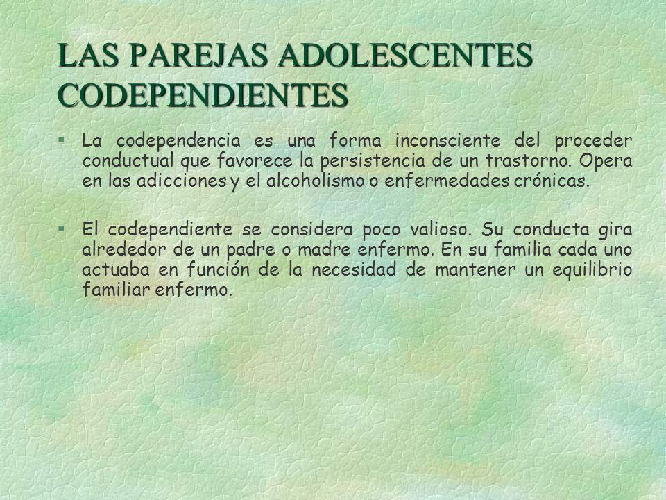LAS PAREJAS ADOLESCENTES CODEPENDIENTES