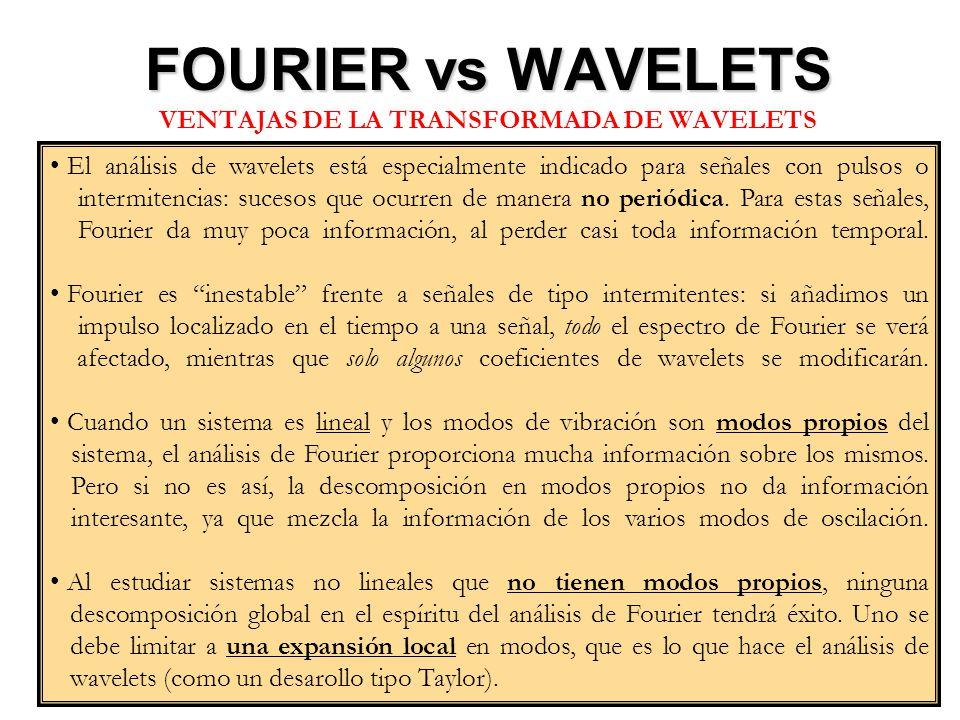 FOURIER vs WAVELETS VENTAJAS DE LA TRANSFORMADA DE WAVELETS
