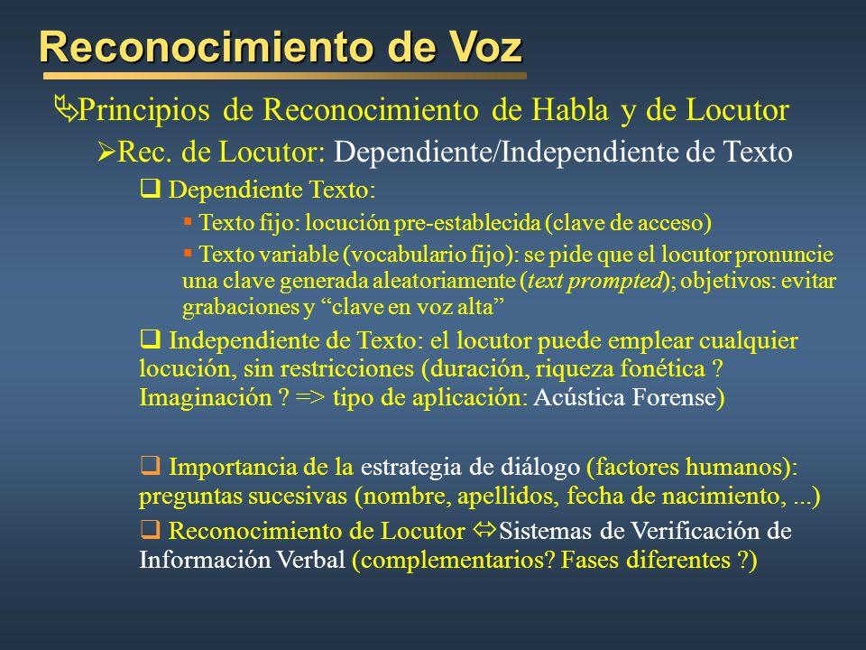 Reconocimiento de Voz Principios de Reconocimiento de Habla y de Locutor. Rec. de Locutor: Dependiente/Independiente de Texto.