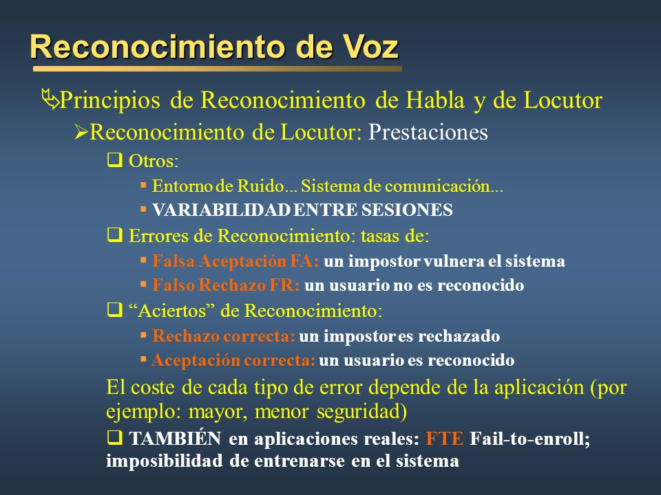 Reconocimiento de Voz Principios de Reconocimiento de Habla y de Locutor. Reconocimiento de Locutor: Prestaciones.