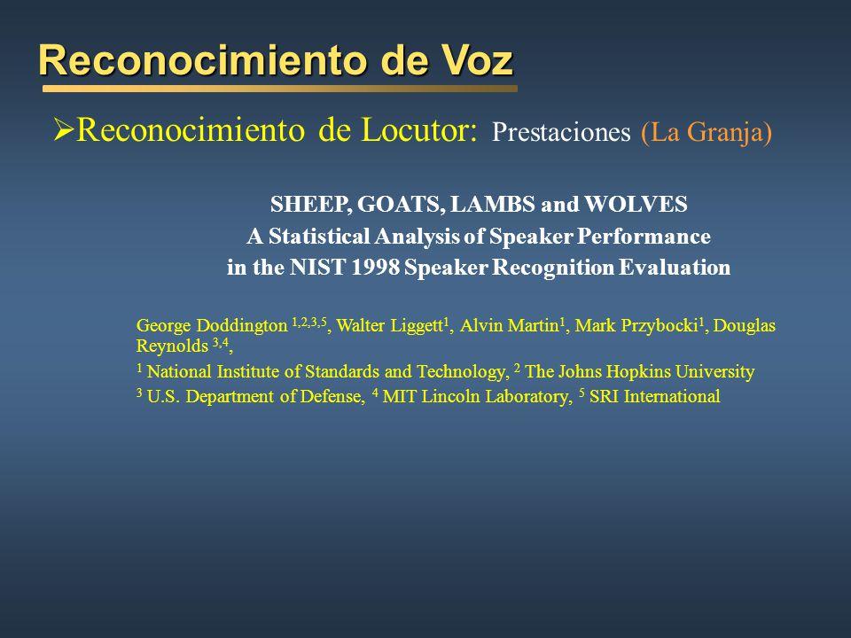 Reconocimiento de Voz Reconocimiento de Locutor: Prestaciones (La Granja) SHEEP, GOATS, LAMBS and WOLVES.
