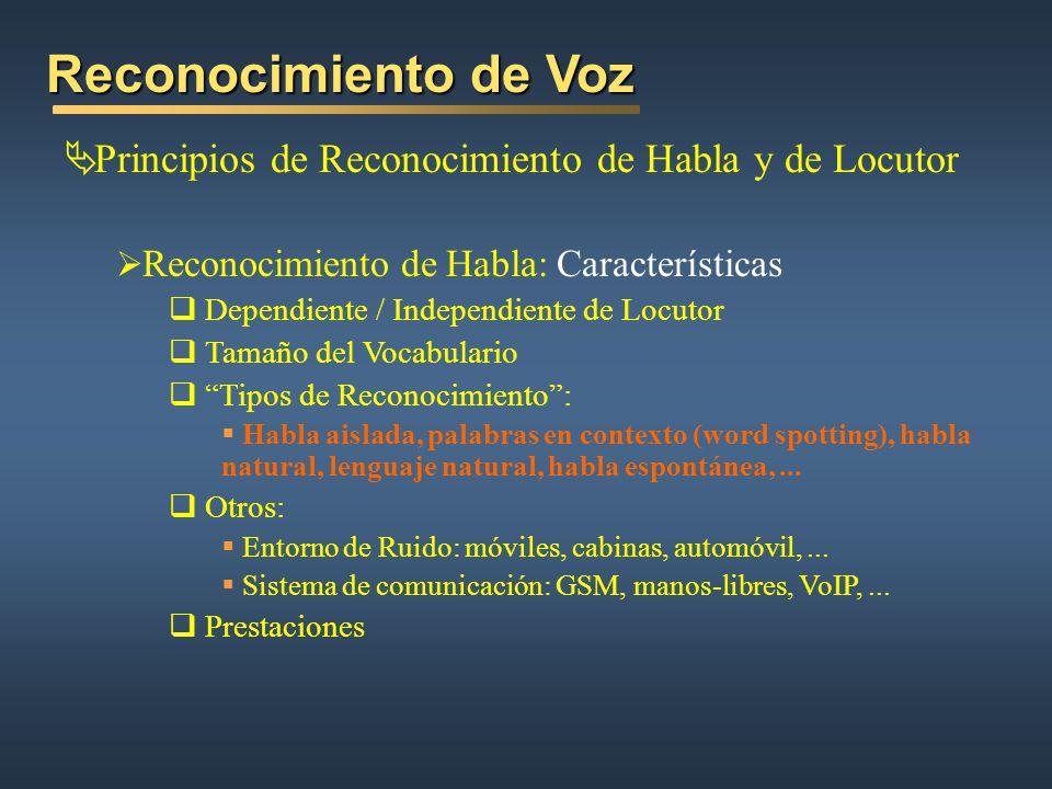 Reconocimiento de Voz Principios de Reconocimiento de Habla y de Locutor. Reconocimiento de Habla: Características.