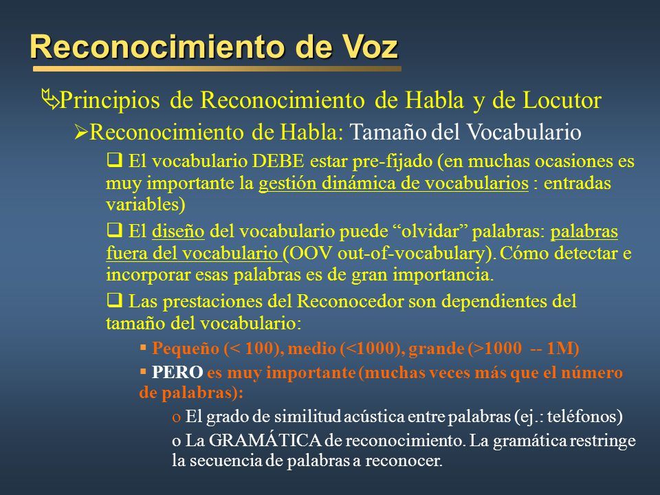 Reconocimiento de Voz Principios de Reconocimiento de Habla y de Locutor. Reconocimiento de Habla: Tamaño del Vocabulario.