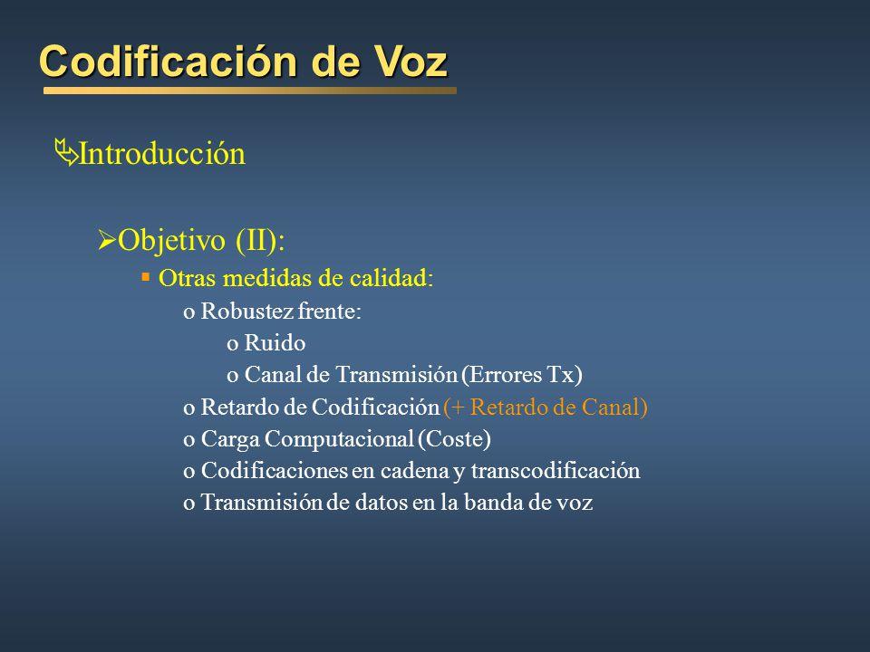 Codificación de Voz Introducción Objetivo (II):