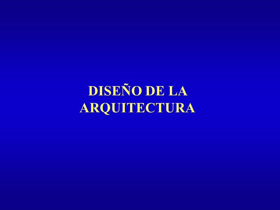 DISEÑO DE LA ARQUITECTURA