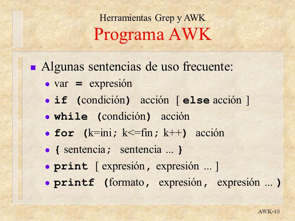 Programa AWK Algunas sentencias de uso frecuente: var = expresión