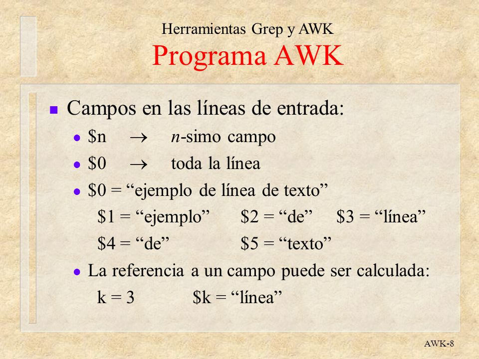 Programa AWK Campos en las líneas de entrada: $n  n-simo campo