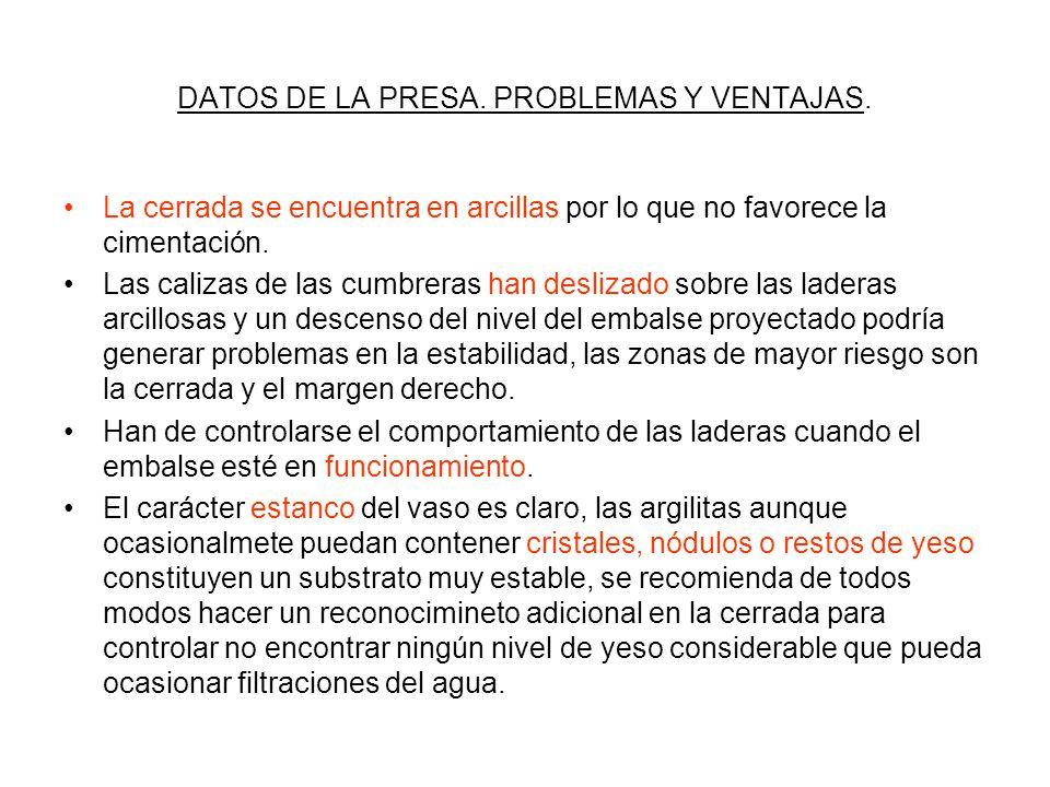 DATOS DE LA PRESA. PROBLEMAS Y VENTAJAS.