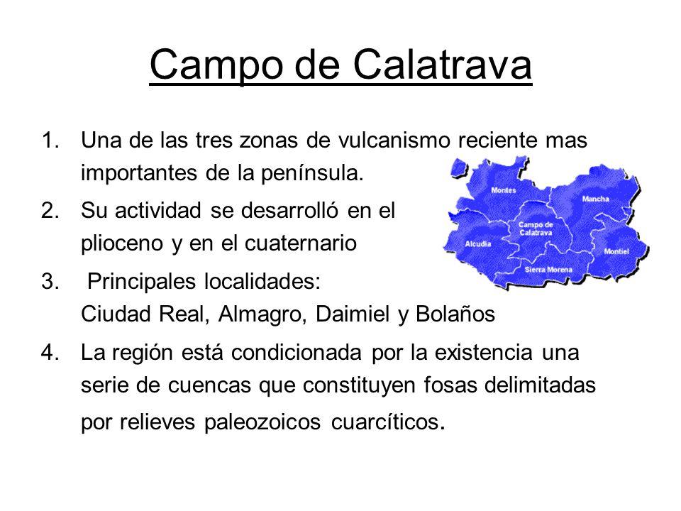 Campo de Calatrava Una de las tres zonas de vulcanismo reciente mas importantes de la península.