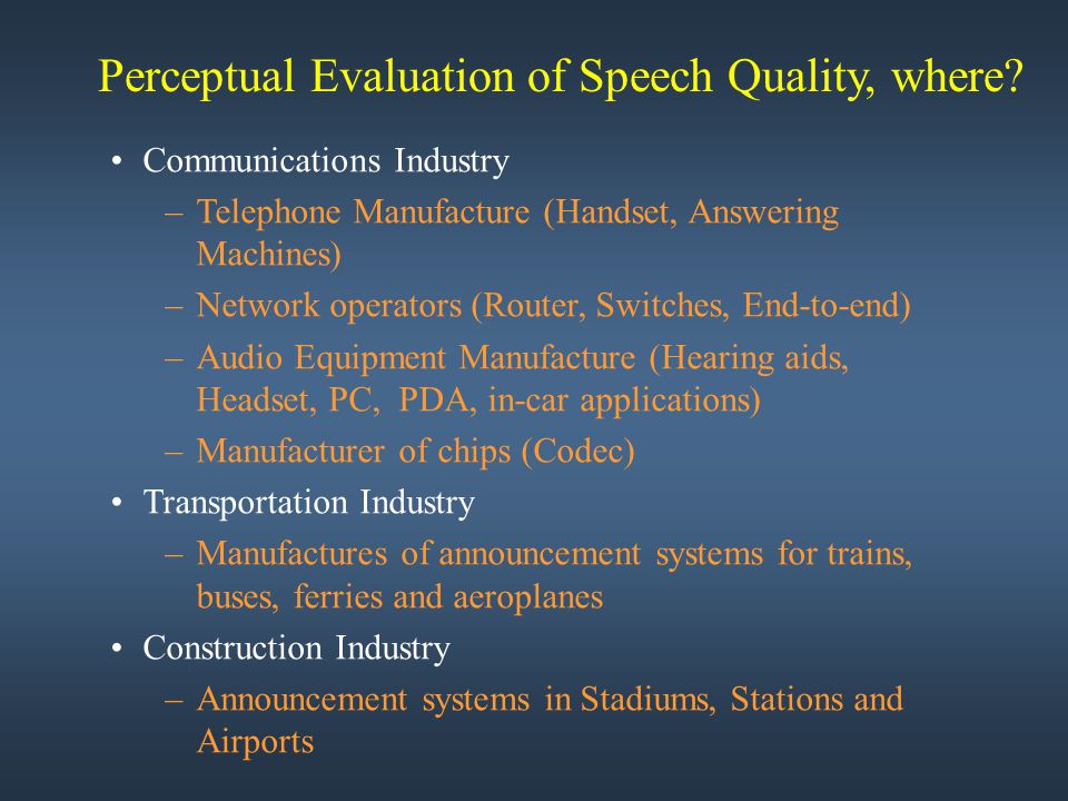 Perceptual Evaluation of Speech Quality, where