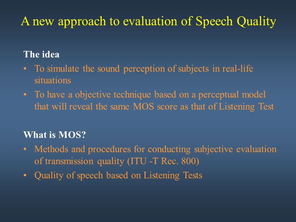 A new approach to evaluation of Speech Quality