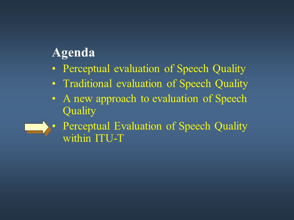 Agenda Perceptual evaluation of Speech Quality