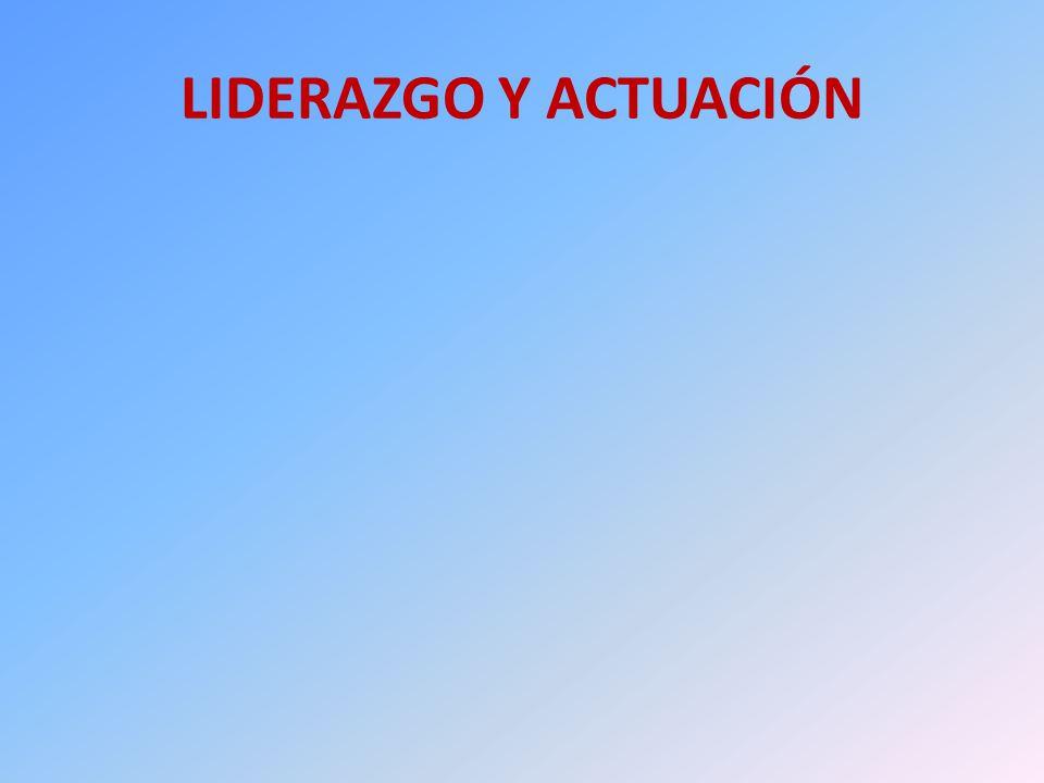 LIDERAZGO Y ACTUACIÓN