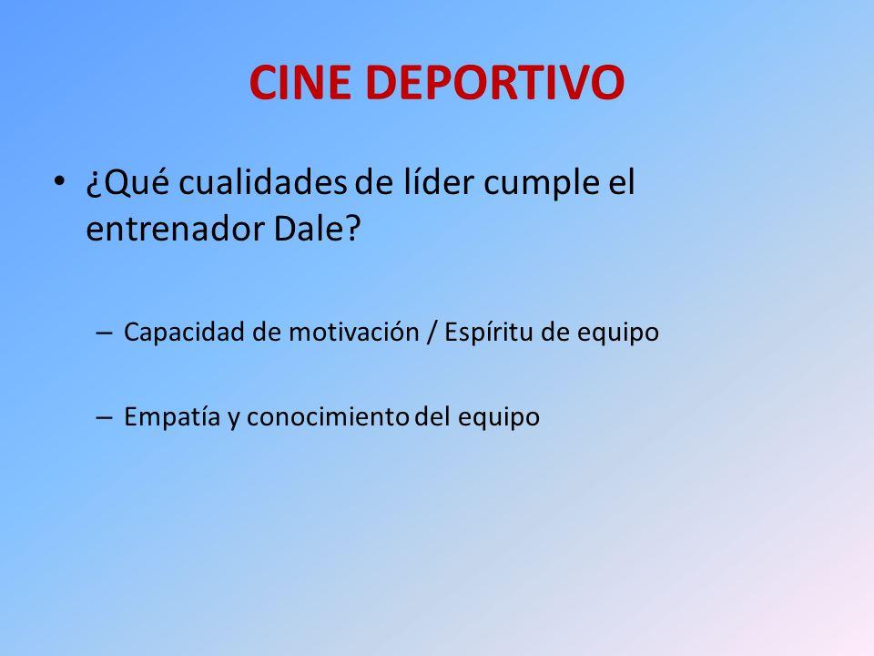 CINE DEPORTIVO ¿Qué cualidades de líder cumple el entrenador Dale