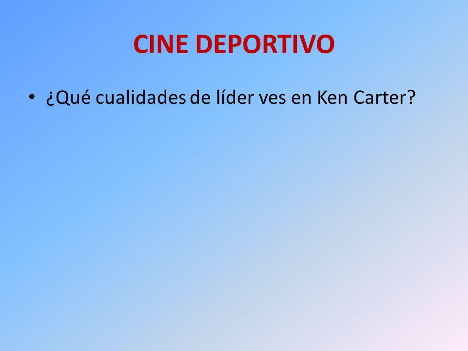CINE DEPORTIVO ¿Qué cualidades de líder ves en Ken Carter