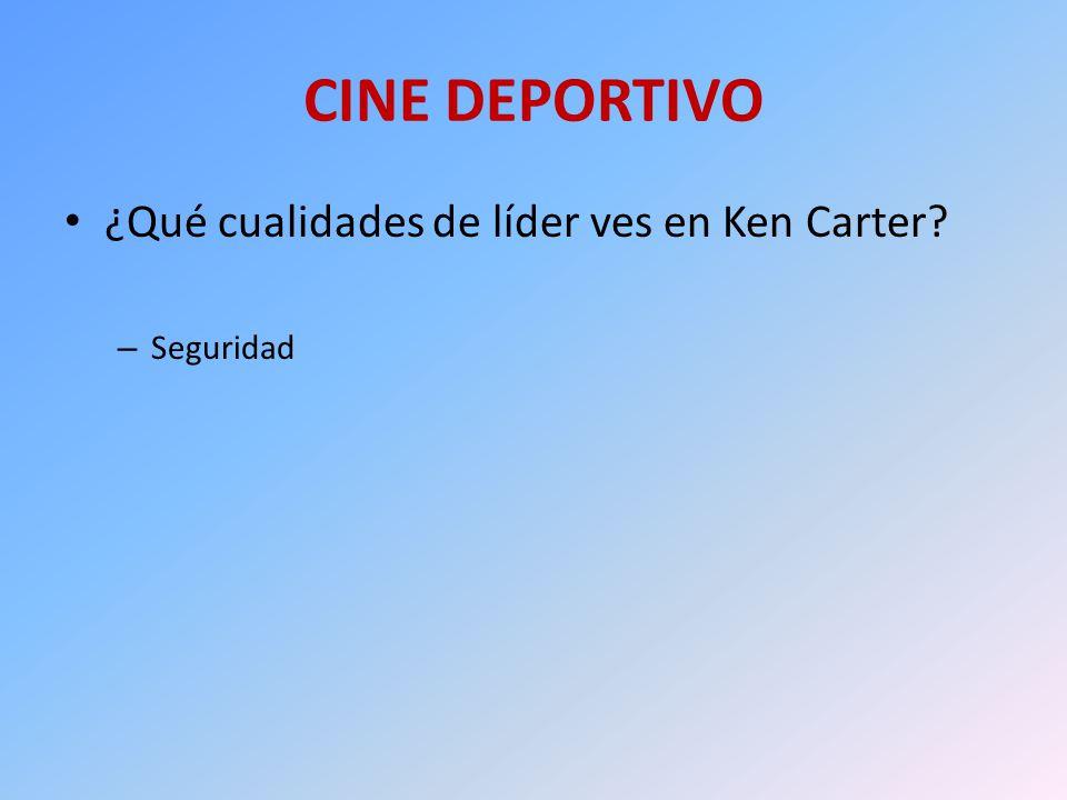 CINE DEPORTIVO ¿Qué cualidades de líder ves en Ken Carter Seguridad