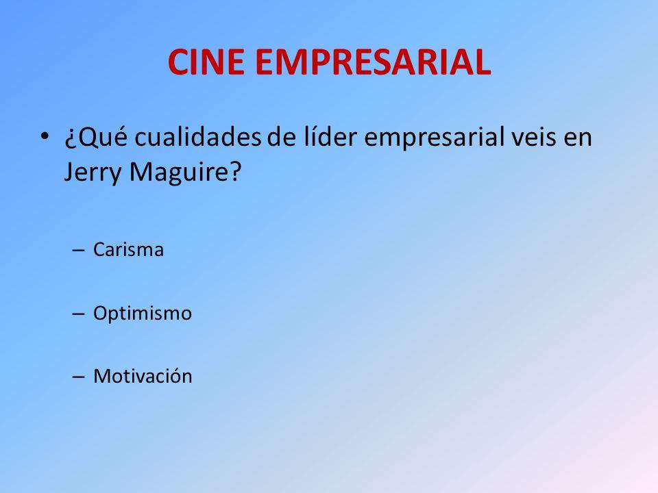 CINE EMPRESARIAL ¿Qué cualidades de líder empresarial veis en Jerry Maguire.