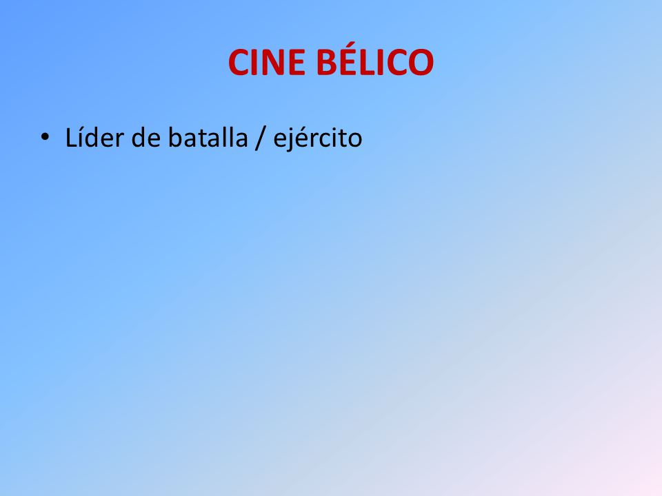 CINE BÉLICO Líder de batalla / ejército