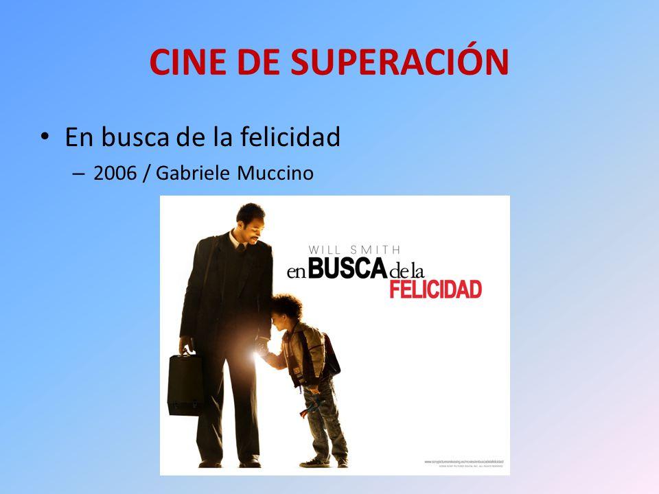 CINE DE SUPERACIÓN En busca de la felicidad 2006 / Gabriele Muccino