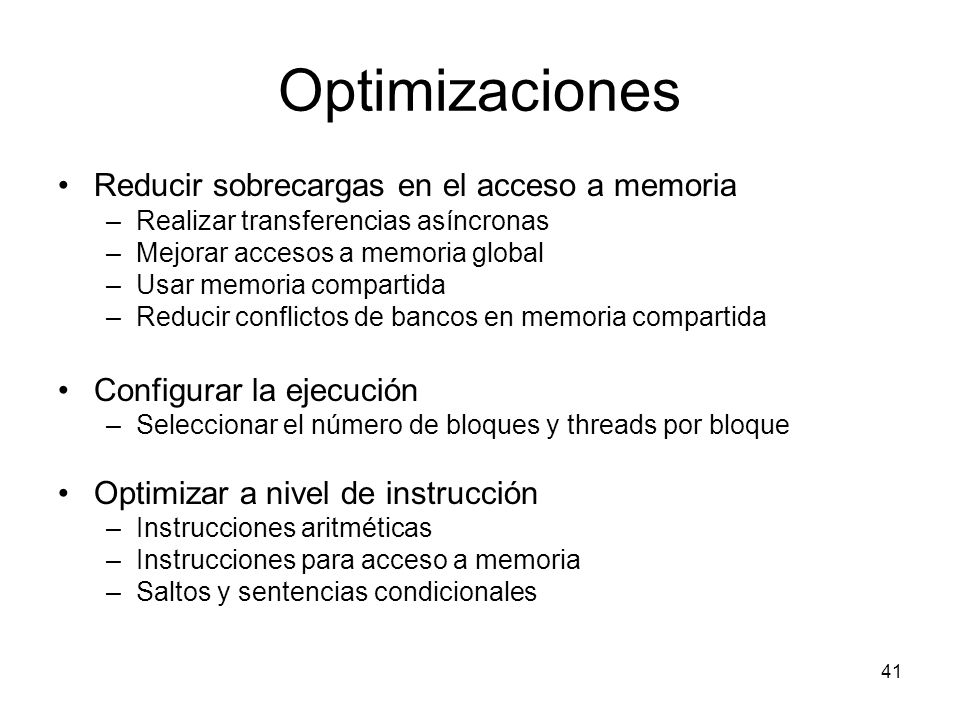 Optimizaciones Reducir sobrecargas en el acceso a memoria