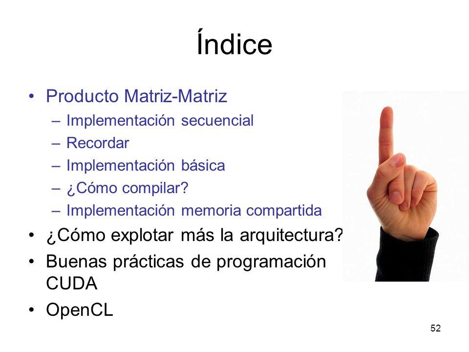 Índice Producto Matriz-Matriz ¿Cómo explotar más la arquitectura