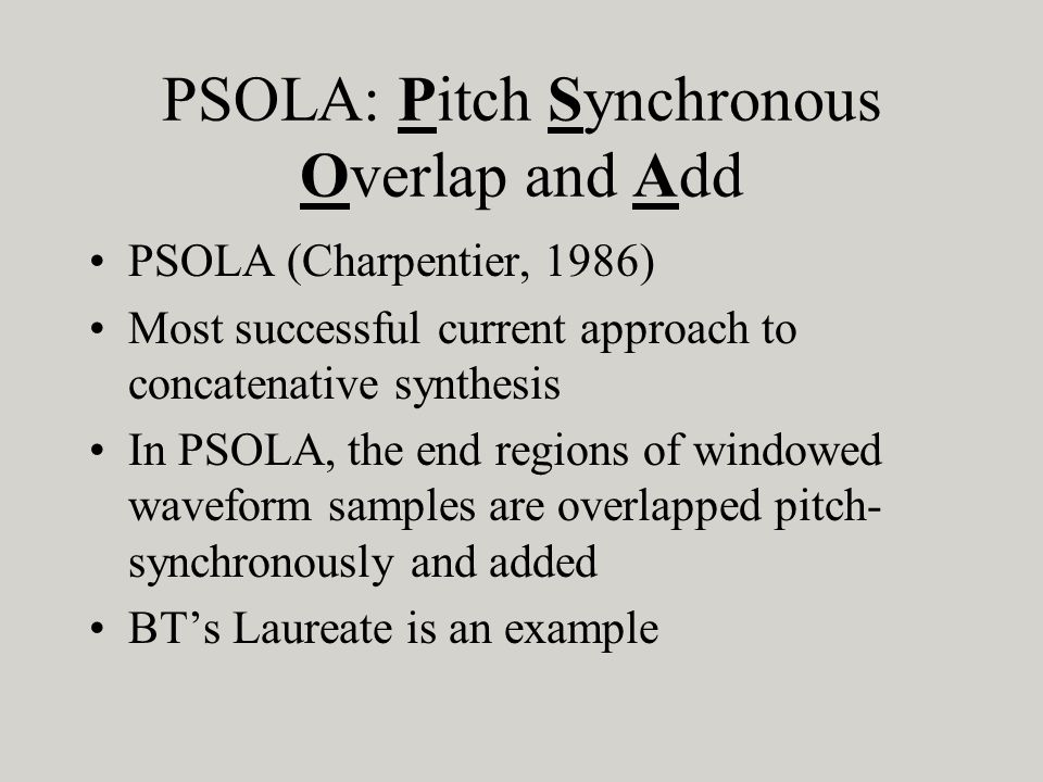 PSOLA: Pitch Synchronous Overlap and Add