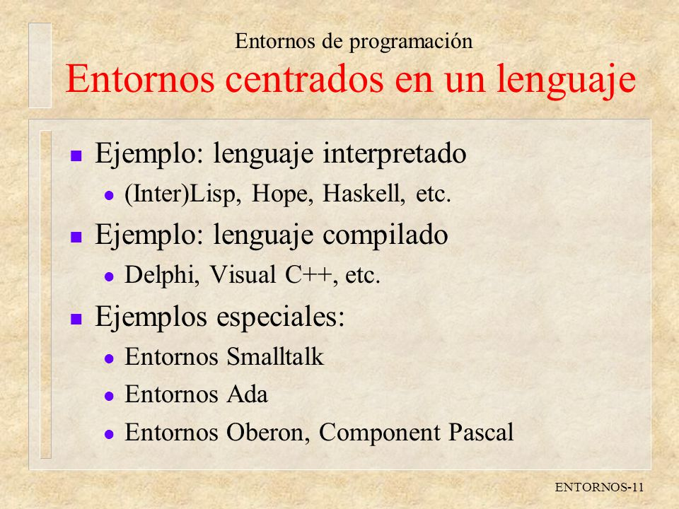 Entornos centrados en un lenguaje