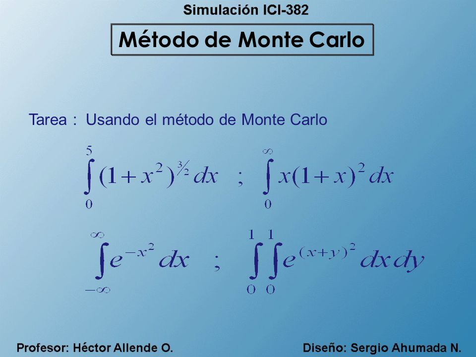 Método de Monte Carlo Tarea : Usando el método de Monte Carlo