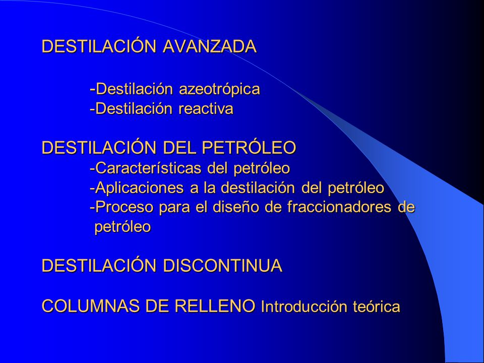 DESTILACIÓN AVANZADA. -Destilación azeotrópica