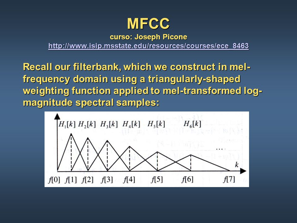MFCC curso: Joseph Picone http://www. isip. msstate