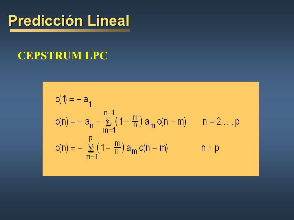 Predicción Lineal CEPSTRUM LPC 