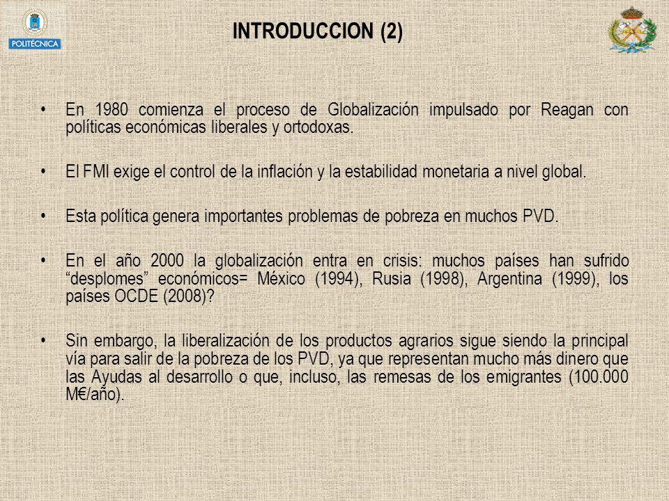 INTRODUCCION (2) En 1980 comienza el proceso de Globalización impulsado por Reagan con políticas económicas liberales y ortodoxas.