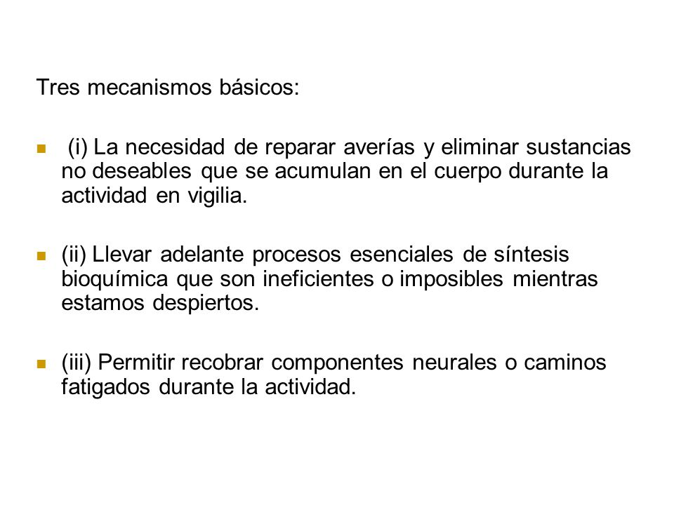 Tres mecanismos básicos: