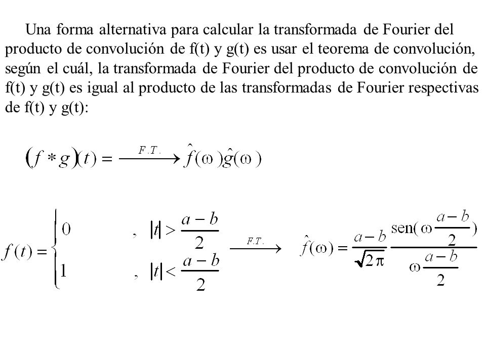 Una forma alternativa para calcular la transformada de Fourier del