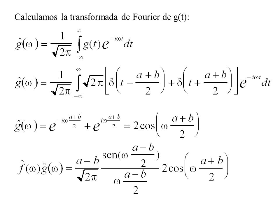 Calculamos la transformada de Fourier de g(t):