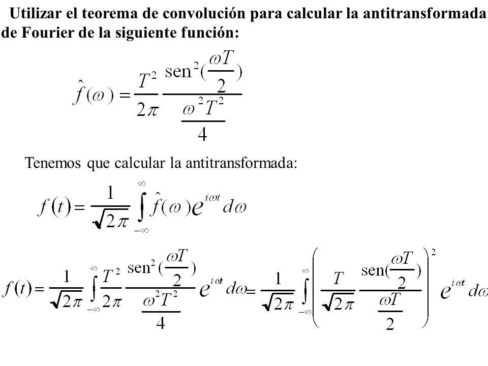 Utilizar el teorema de convolución para calcular la antitransformada
