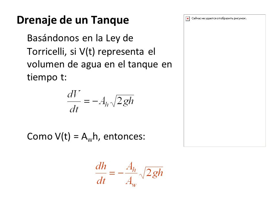 Drenaje de un Tanque Basándonos en la Ley de Torricelli, si V(t) representa el volumen de agua en el tanque en tiempo t: