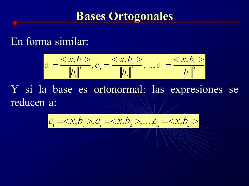 Bases Ortogonales En forma similar: