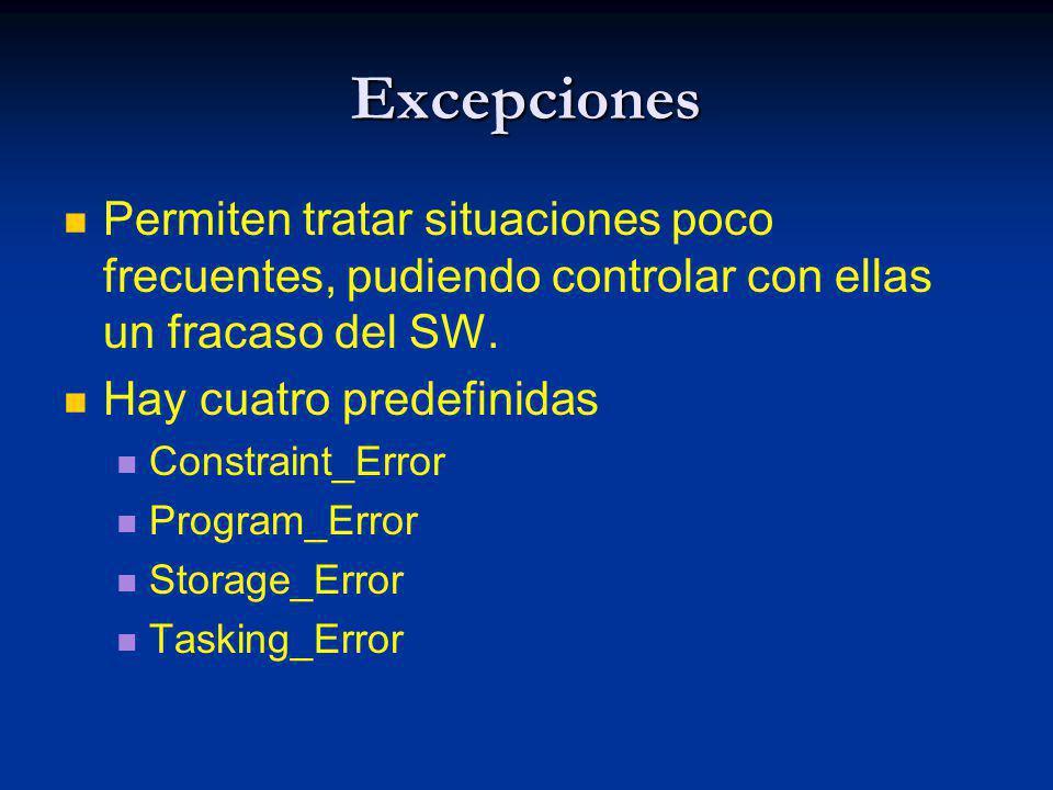 Excepciones Permiten tratar situaciones poco frecuentes, pudiendo controlar con ellas un fracaso del SW.