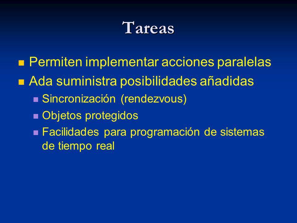 Tareas Permiten implementar acciones paralelas