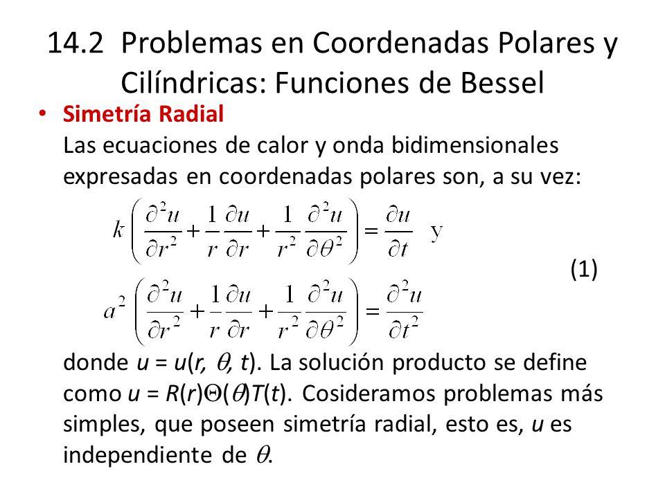 14.2 Problemas en Coordenadas Polares y Cilíndricas: Funciones de Bessel