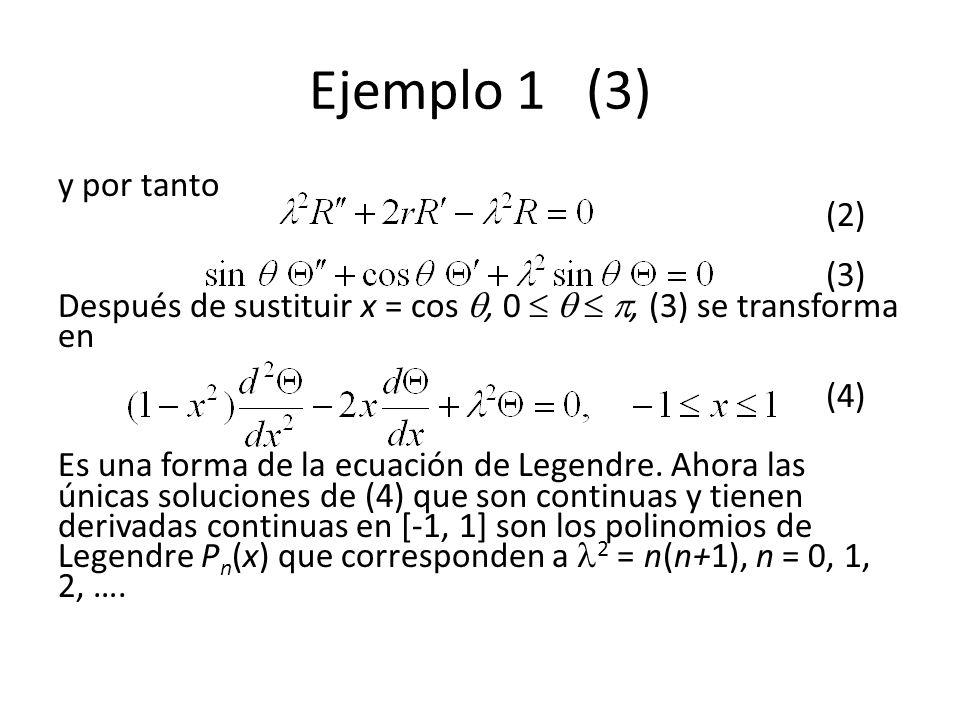 Ejemplo 1 (3) y por tanto (2) (3) Después de sustituir x = cos , 0    , (3) se transforma en (4)