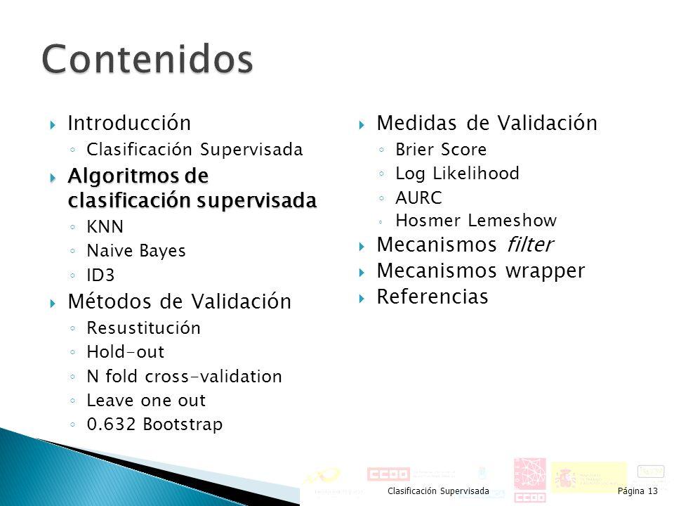 Contenidos Introducción Algoritmos de clasificación supervisada