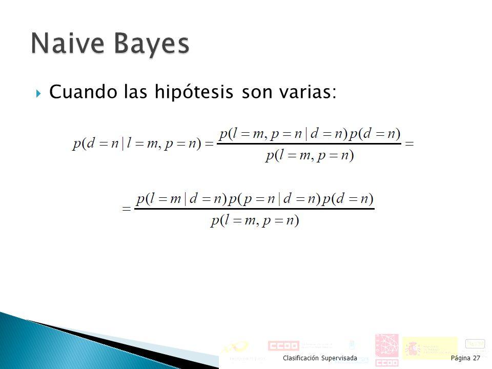 Naive Bayes Cuando las hipótesis son varias: Clasificación Supervisada
